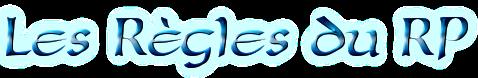 Les Règles du RP 101024120211863016979508