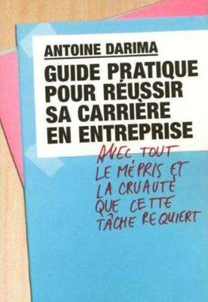Guide pratique pour réussir sa carrière en entreprise [MULTI]