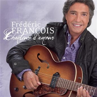 Fr??d??ric Fran?�ois - Chanteur d'amour (2010)